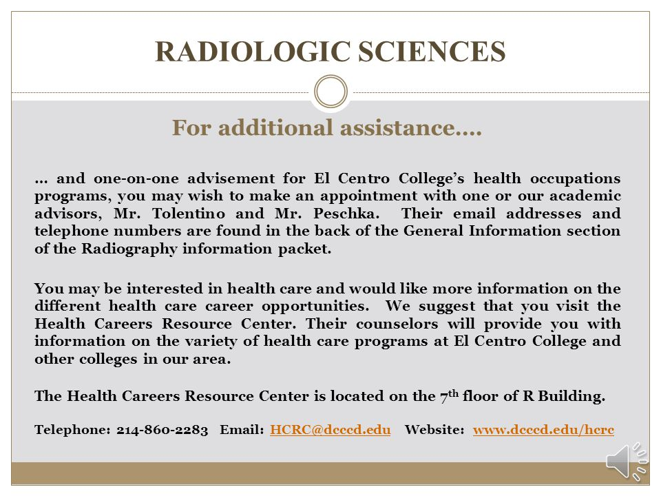 RADIOLOGIC SCIENCES Frequently Asked Questions (cont.) Do I need healthcare insurance while I am in the Radiography program.