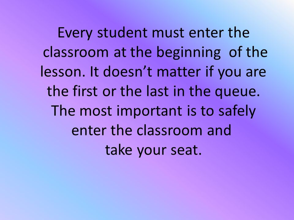 RULE No 3 Entering and getting out from the classroom shouldn't disrupt the lesson.
