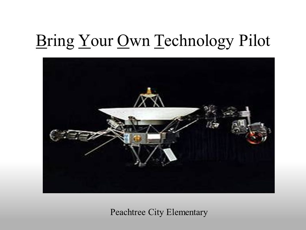 Bring Your Own Technology Pilot Peachtree City Elementary