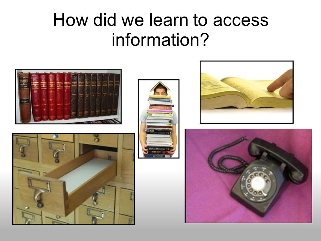 How did we learn to access information