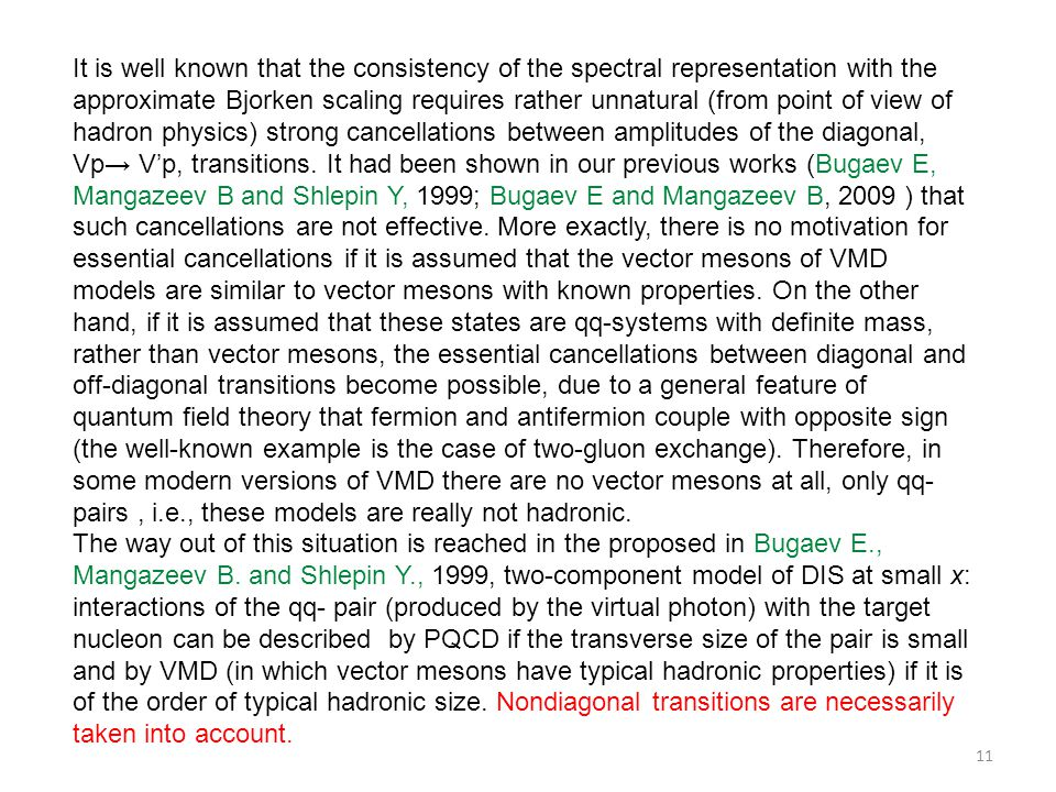 11 It is well known that the consistency of the spectral representation with the approximate Bjorken scaling requires rather unnatural (from point of