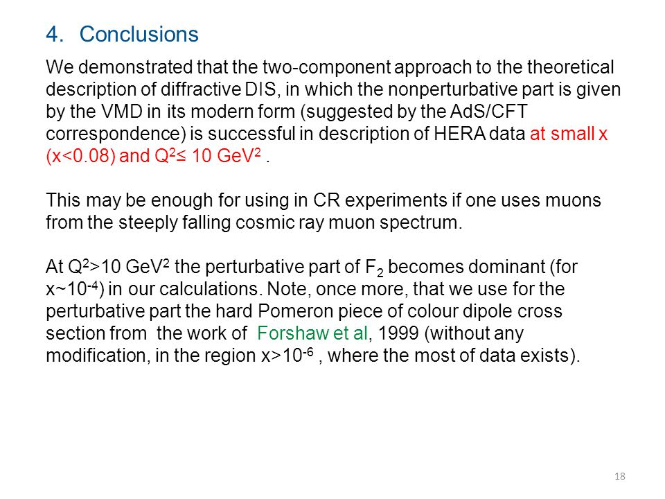 4.Conclusions We demonstrated that the two-component approach to the theoretical description of diffractive DIS, in which the nonperturbative part is