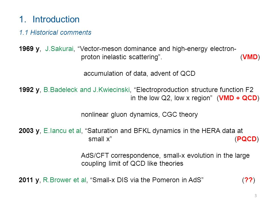 """3 1.Introduction 1.1 Historical comments 1969 y, J.Sakurai, """"Vector-meson dominance and high-energy electron- proton inelastic scattering"""". (VMD) accu"""