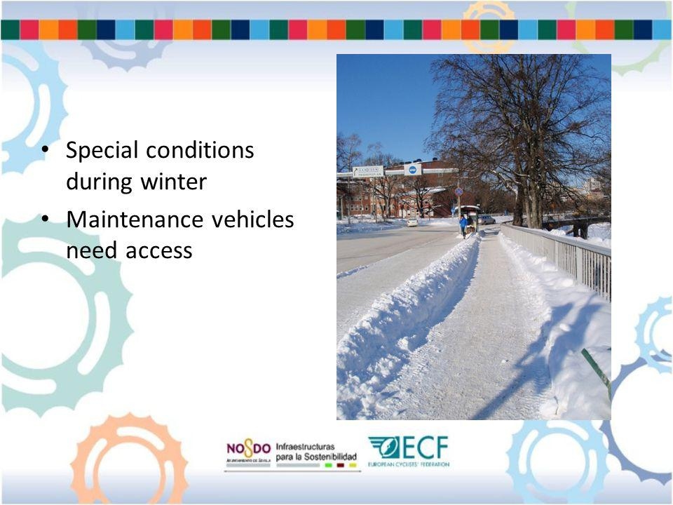 Special conditions during winter Maintenance vehicles need access