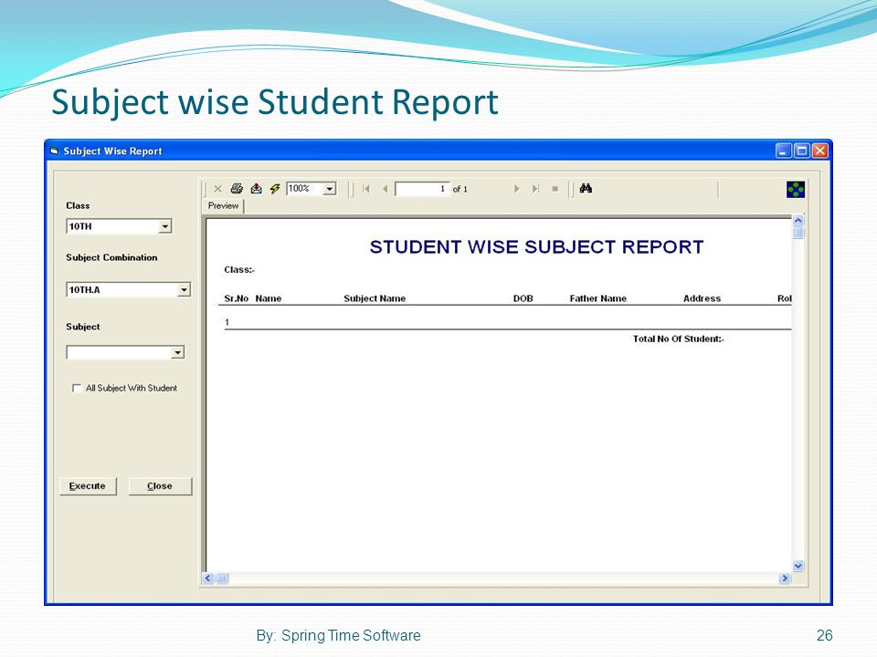 Subject wise Student Report 26By: Spring Time Software