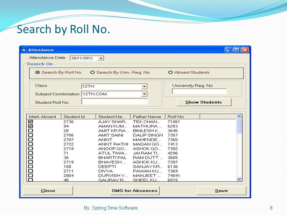 Search by Roll No. 8By: Spring Time Software