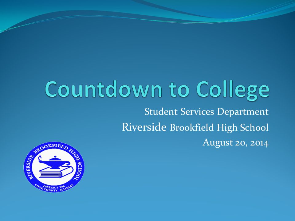 Student Services Department Riverside Brookfield High School August 20, 2014