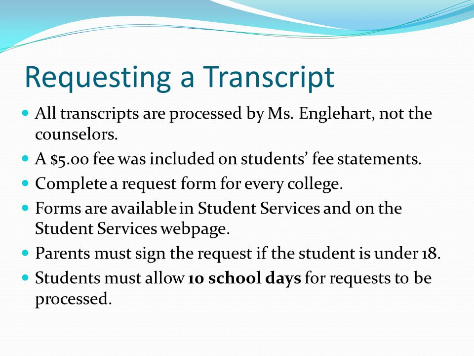 Requesting a Transcript All transcripts are processed by Ms.