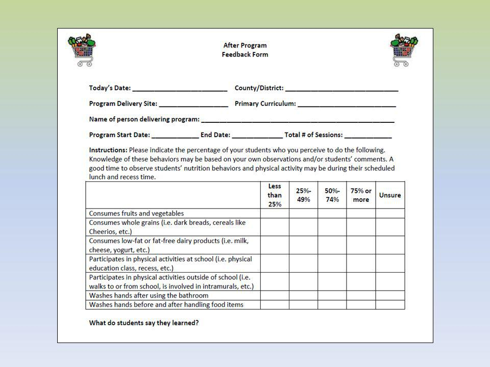Participant Follow-Up Survey Use this evaluation instrument to gather follow-up data from teen and adult participants 1-6 months after they have completed an FNP program of 3 or more total programming hours.