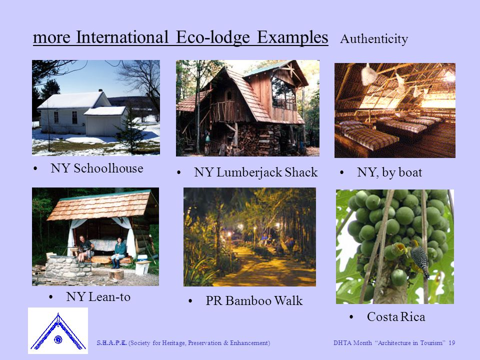 "DHTA Month ""Architecture in Tourism"" 19 S.H.A.P.E. (Society for Heritage, Preservation & Enhancement) more International Eco-lodge Examples Authentici"