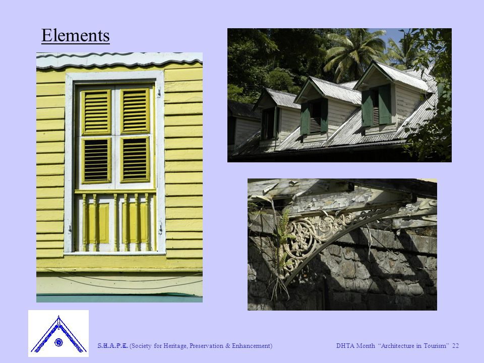 "DHTA Month ""Architecture in Tourism"" 22 S.H.A.P.E. (Society for Heritage, Preservation & Enhancement) Elements"