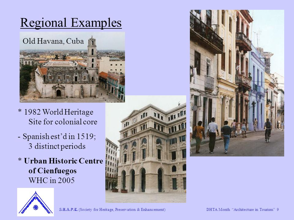 "DHTA Month ""Architecture in Tourism"" 9 S.H.A.P.E. (Society for Heritage, Preservation & Enhancement) Regional Examples Old Havana, Cuba * 1982 World H"