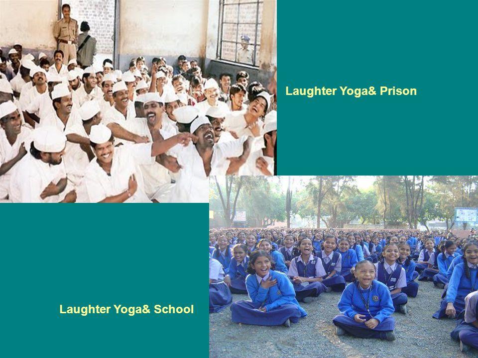 Laughter Yoga& Prison Laughter Yoga& School