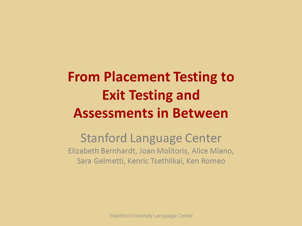 Oral Presentational Language Stanford Objectives for Spanish and Portuguese (1997) based on National Standards Tri-modal nature of communication Emphasis on interpersonal communication in first-year courses Emphasis on presentational communication in second-year courses Stanford University Language Center Presentational Speech – Alice Miano