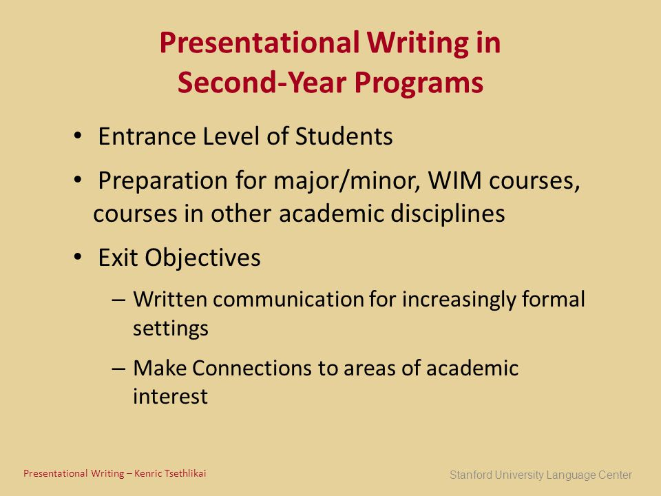 Presentational Writing in Second-Year Programs Entrance Level of Students Preparation for major/minor, WIM courses, courses in other academic discipli