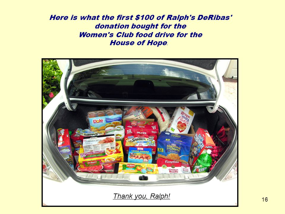 16 Here is what the first $100 of Ralph s DeRibas donation bought for the Women s Club food drive for the House of Hope.
