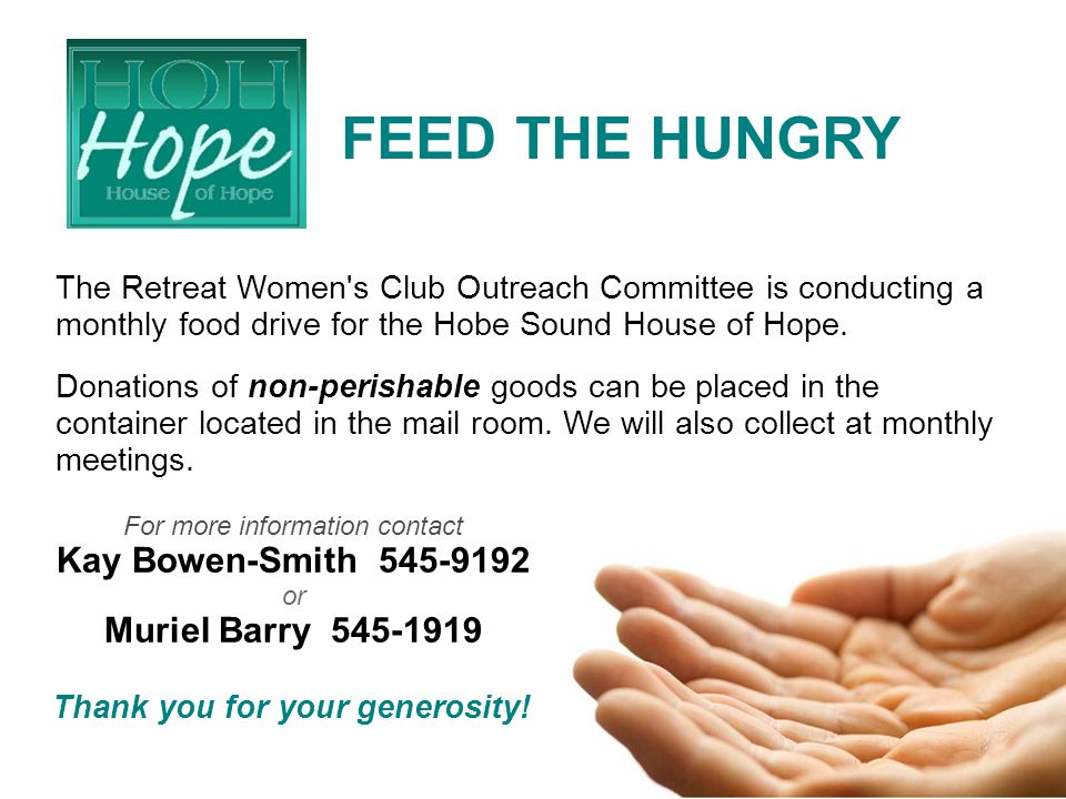 17 The Retreat Women s Club Outreach Committee is conducting a monthly food drive for the Hobe Sound House of Hope.