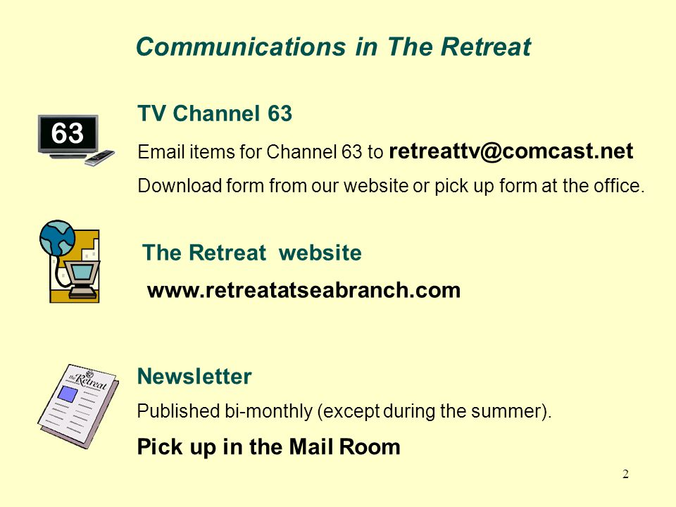 2 The Retreat website www.retreatatseabranch.com Newsletter Published bi-monthly (except during the summer)‏.