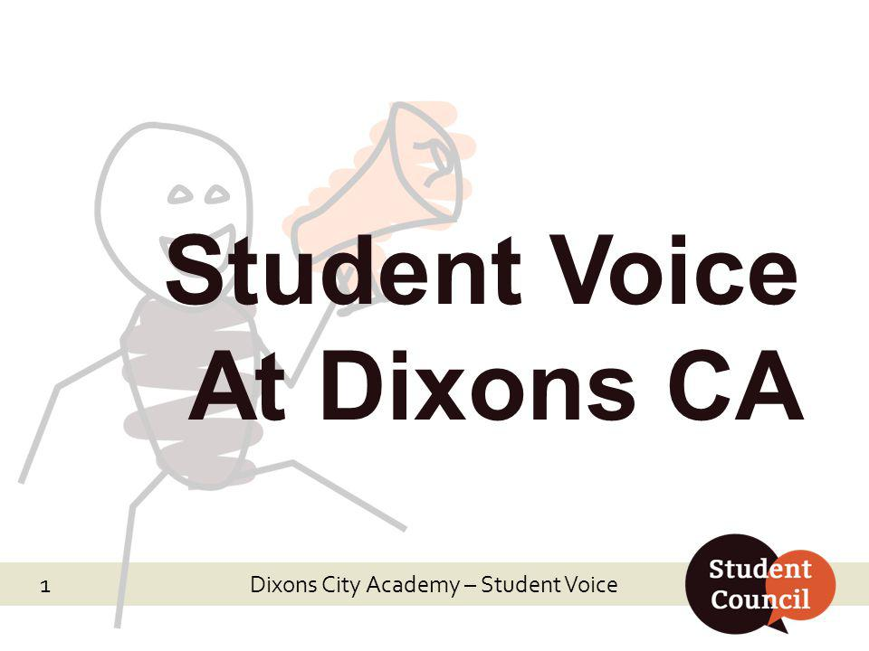 Dixons City Academy – Student Voice Student Voice At Dixons CA 1