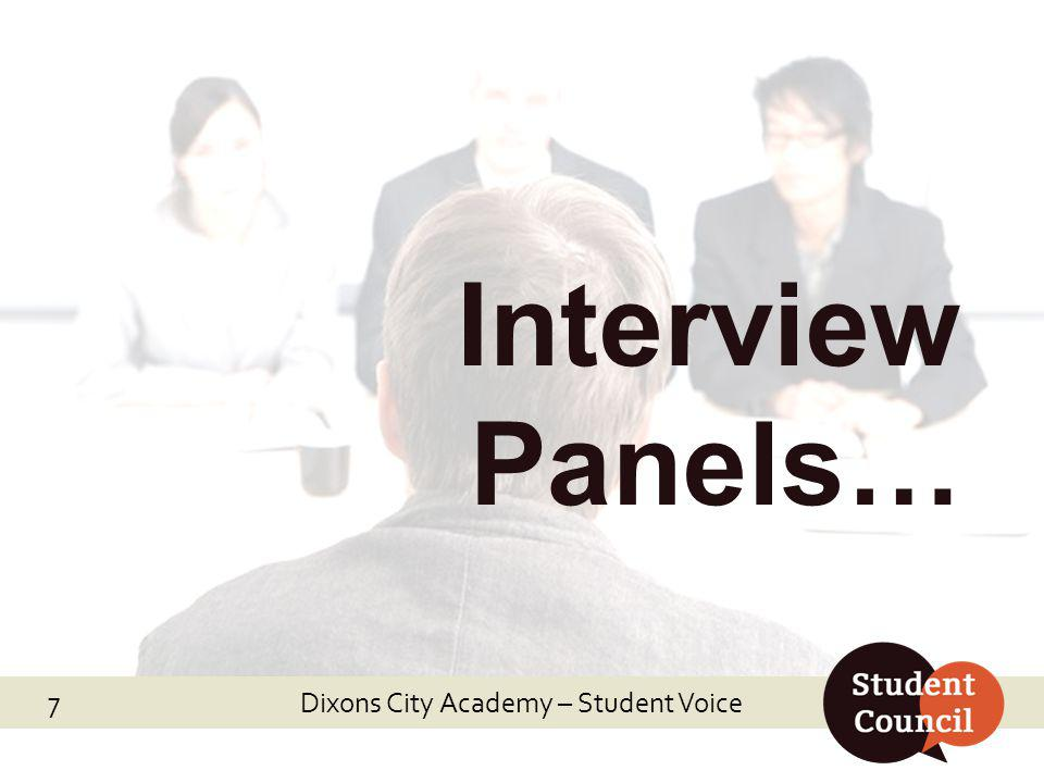 Interview Panels… Dixons City Academy – Student Voice 7