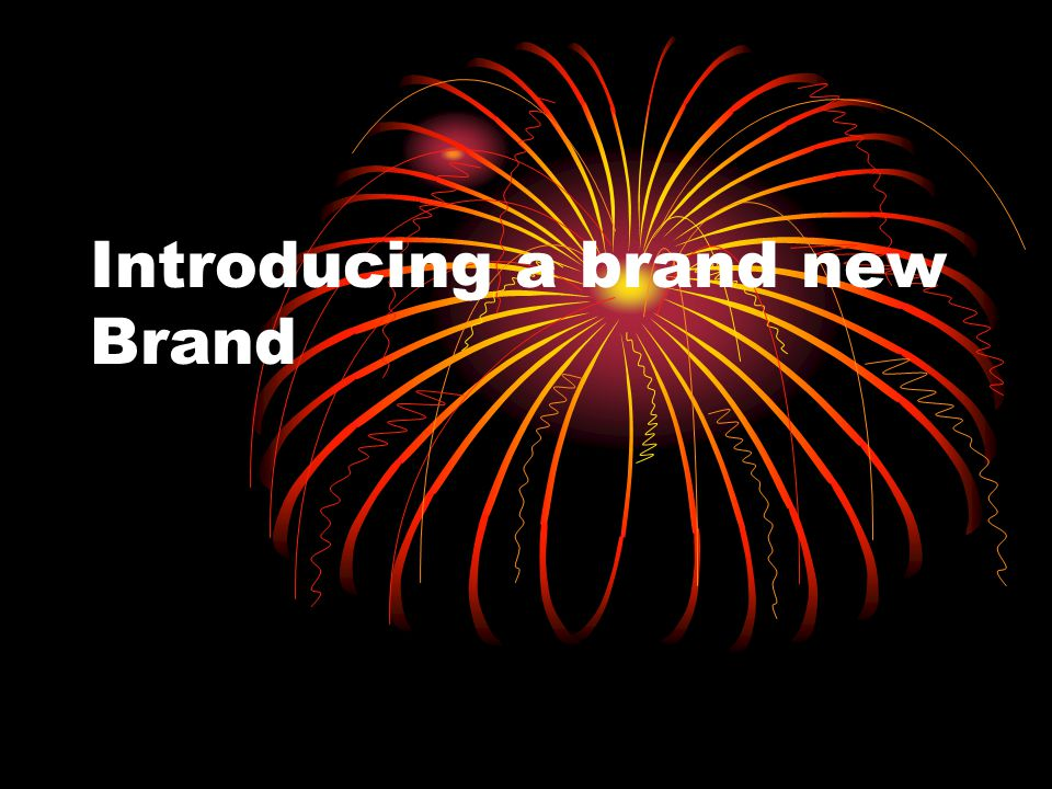 Introducing a brand new Brand