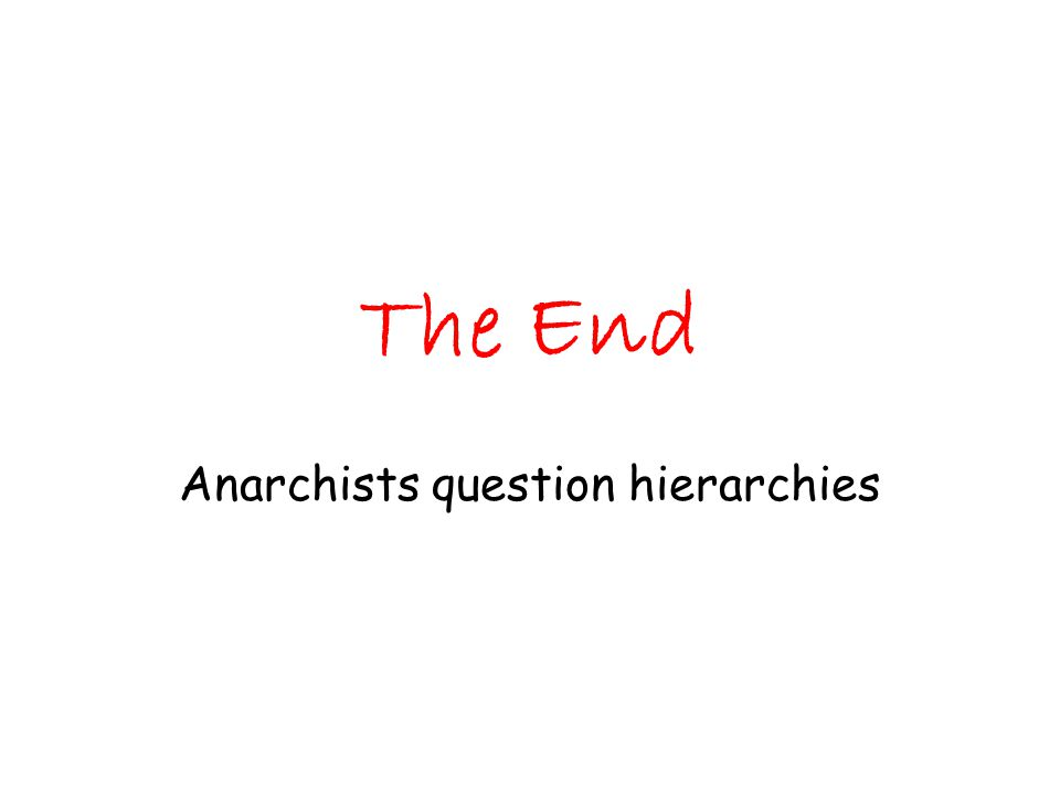 The End Anarchists question hierarchies