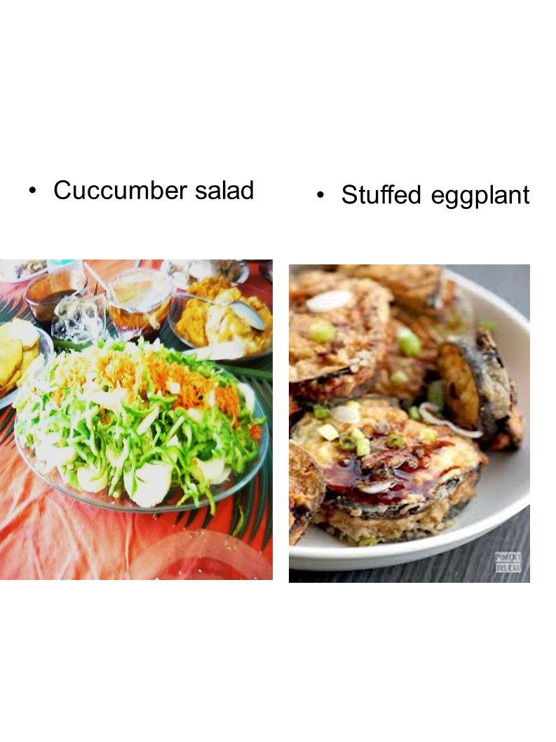 Cuccumber salad Stuffed eggplant