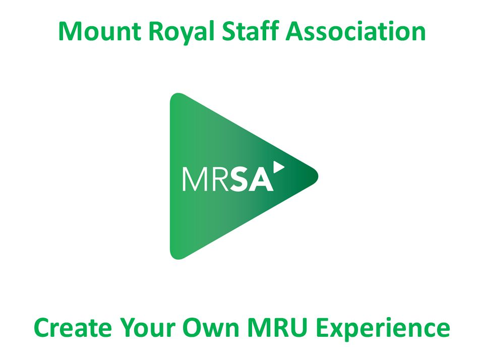 Mount Royal Staff Association Create Your Own MRU Experience
