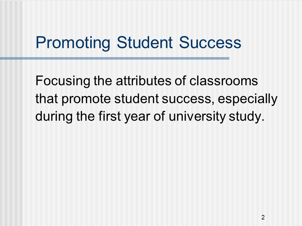 3 Conditions for Classroom Success ➜ Expectations Clear, consistent, accurate information High expectations
