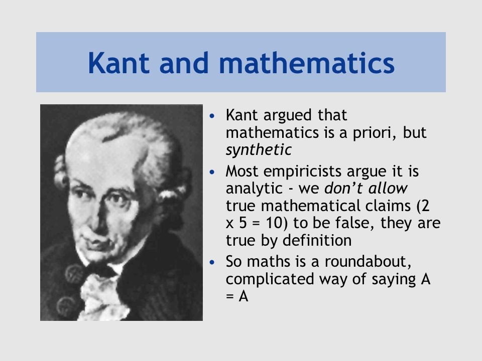 Metaphysics Kant: a priori synthetic truths are about the way experience must be for us, e.g.