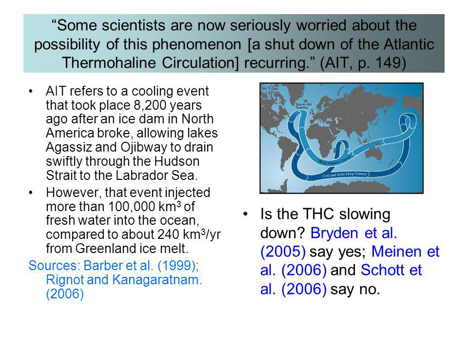 """Some scientists are now seriously worried about the possibility of this phenomenon [a shut down of the Atlantic Thermohaline Circulation] recurring."""