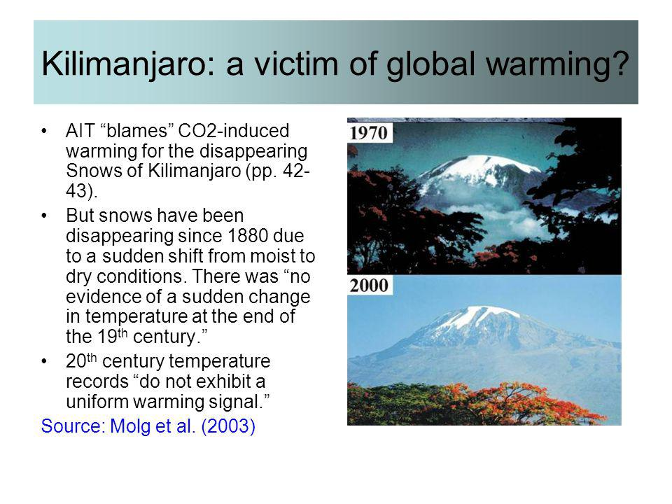 "Kilimanjaro: a victim of global warming? AIT ""blames"" CO2-induced warming for the disappearing Snows of Kilimanjaro (pp. 42- 43). But snows have been"
