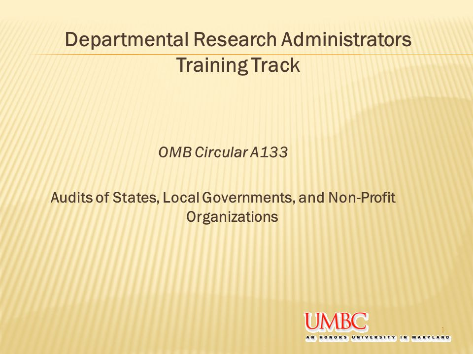 An Overview of OMB Circular A133 OMB A-133  General (Purpose and Definitions)  Audit requirements  Auditee's Responsiblities  Federal Agencies and Pass-Through Entities Responsiblities  Auditor's Responsibilities  Appendix A – Data Collection Form  Appendix B – Compliance Supplement 2