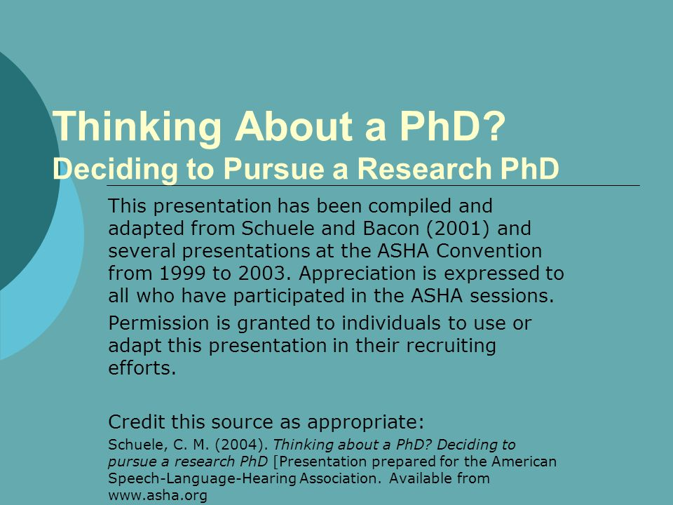 DO I WANT A PhD.Do I want to do research. Do I want to teach.