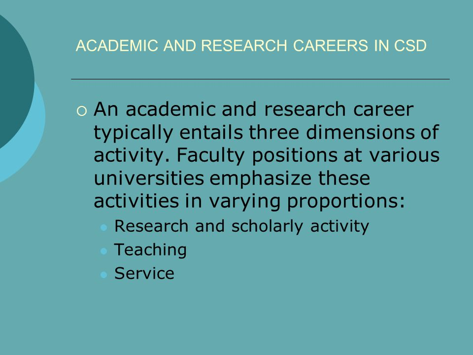 Activity: RESEARCH & SCHOLARLY ACTIVITY: Ask questions, answer questions  Faculty members conduct research that answers basic and applied questions in CSD.