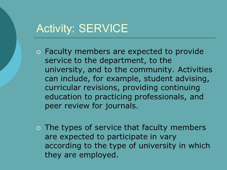 Activity: SERVICE  Faculty members are expected to provide service to the department, to the university, and to the community. Activities can include