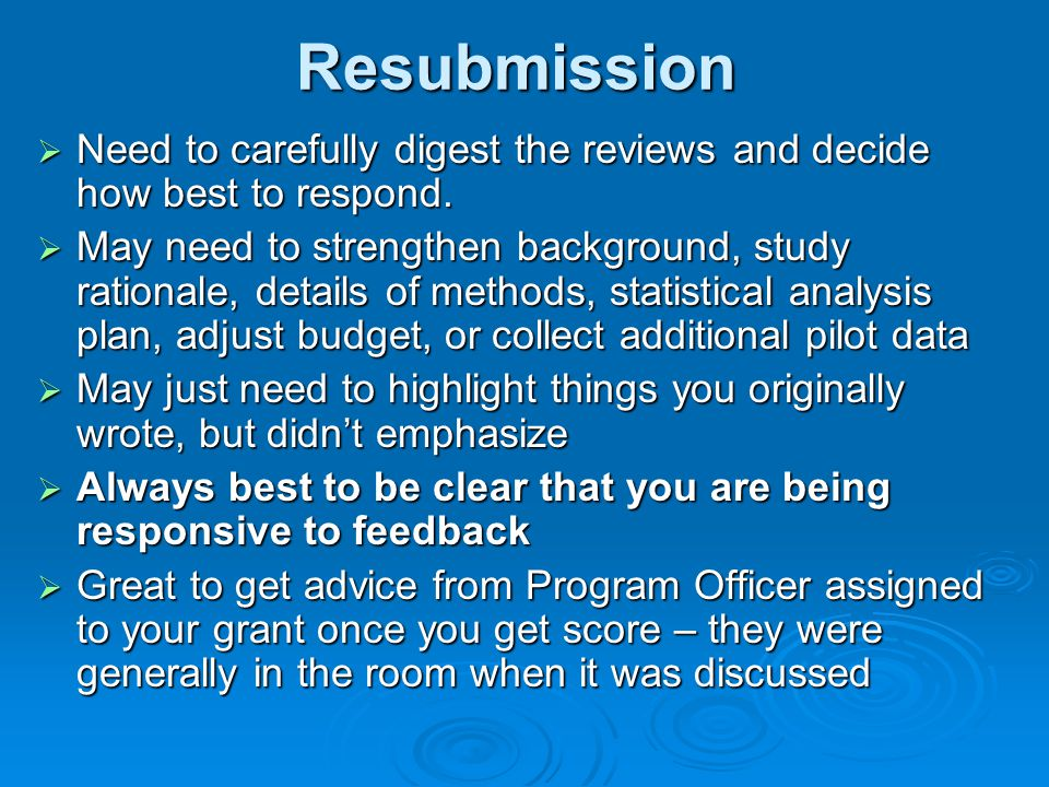 Resubmission  Need to carefully digest the reviews and decide how best to respond.  May need to strengthen background, study rationale, details of m