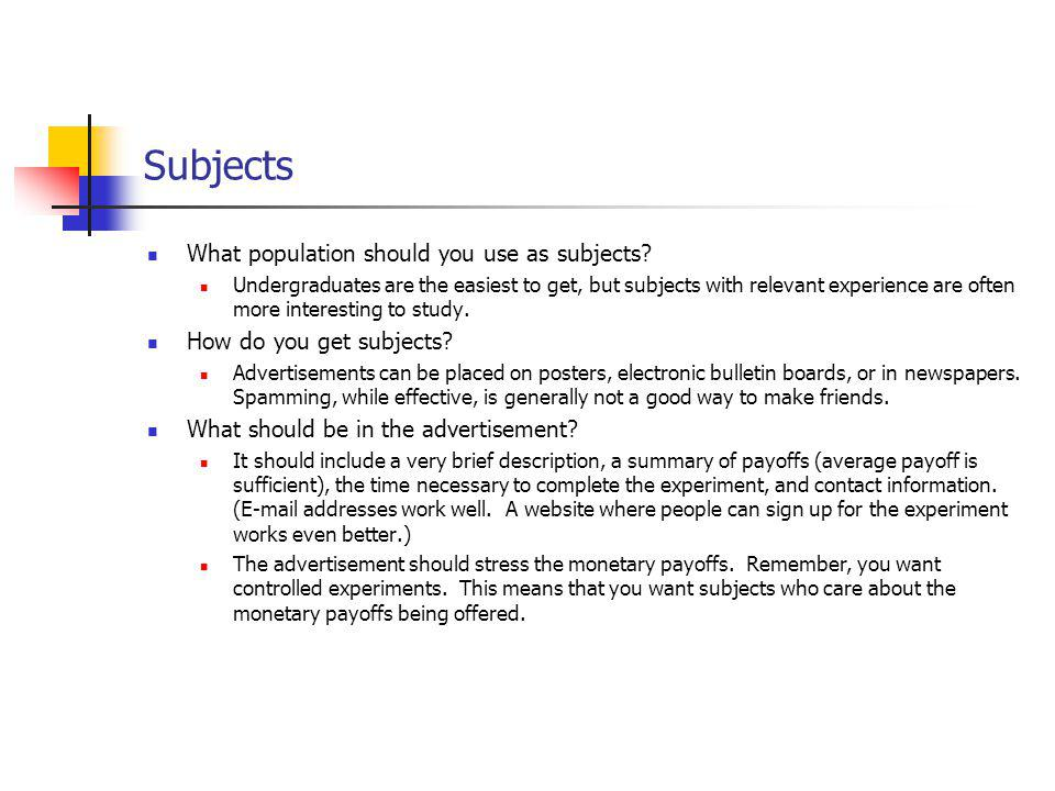 Subjects What population should you use as subjects.