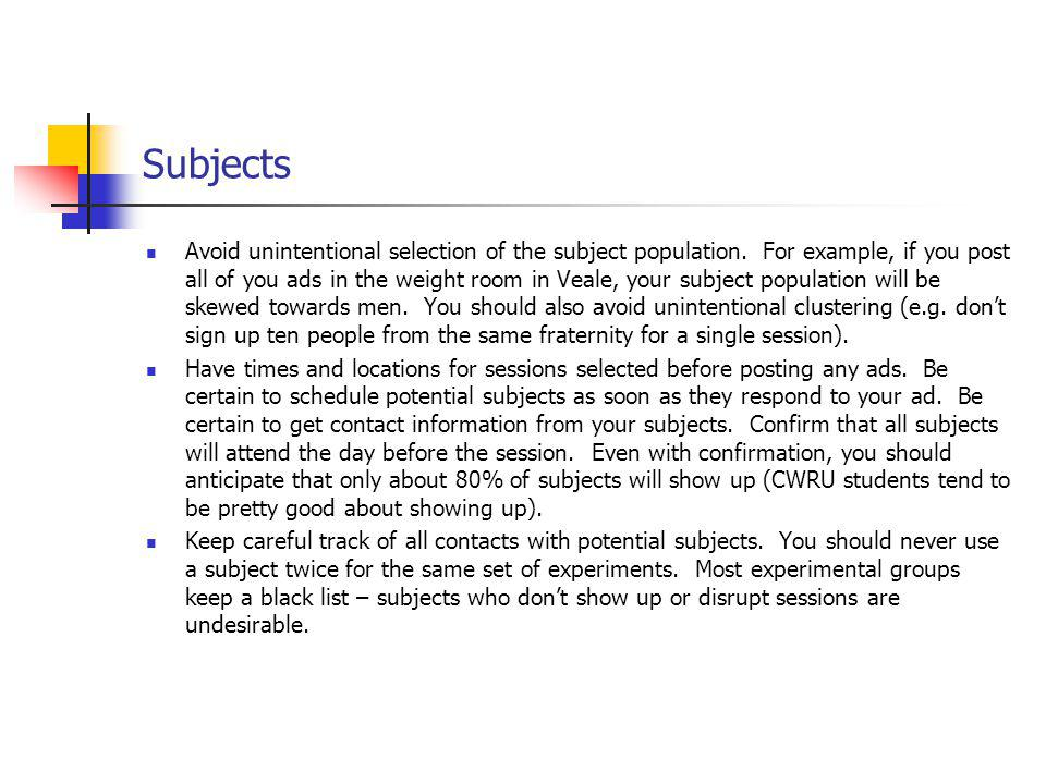 Subjects Avoid unintentional selection of the subject population.