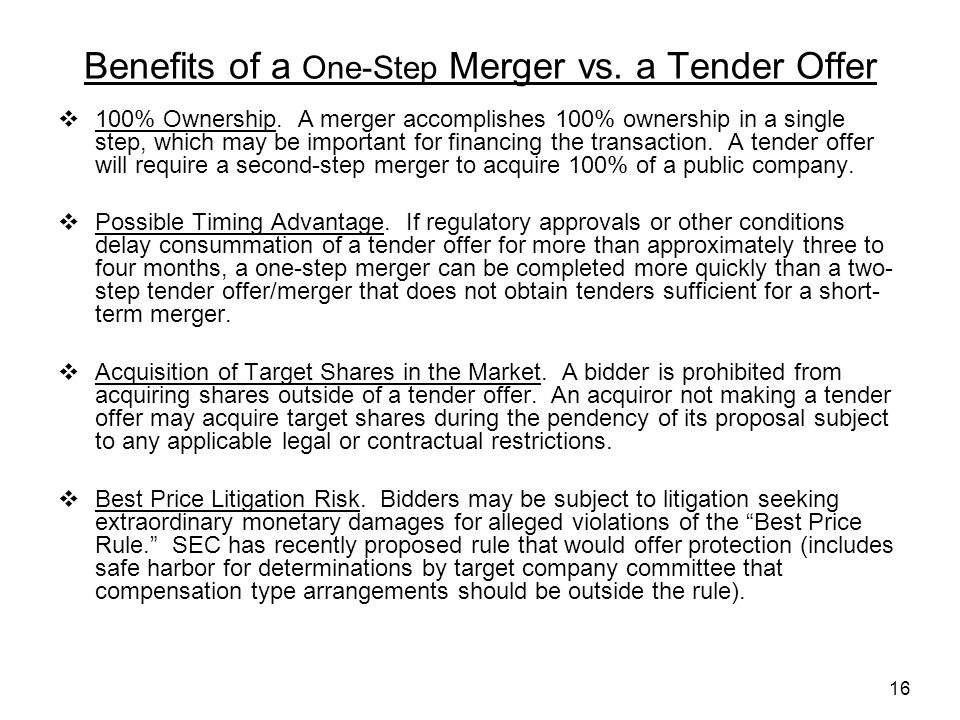 16 Benefits of a One-Step Merger vs. a Tender Offer  100% Ownership.