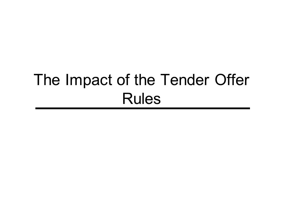The Impact of the Tender Offer Rules