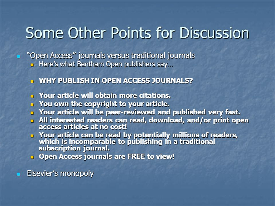 "Some Other Points for Discussion ""Open Access"" journals versus traditional journals ""Open Access"" journals versus traditional journals Here's what Ben"