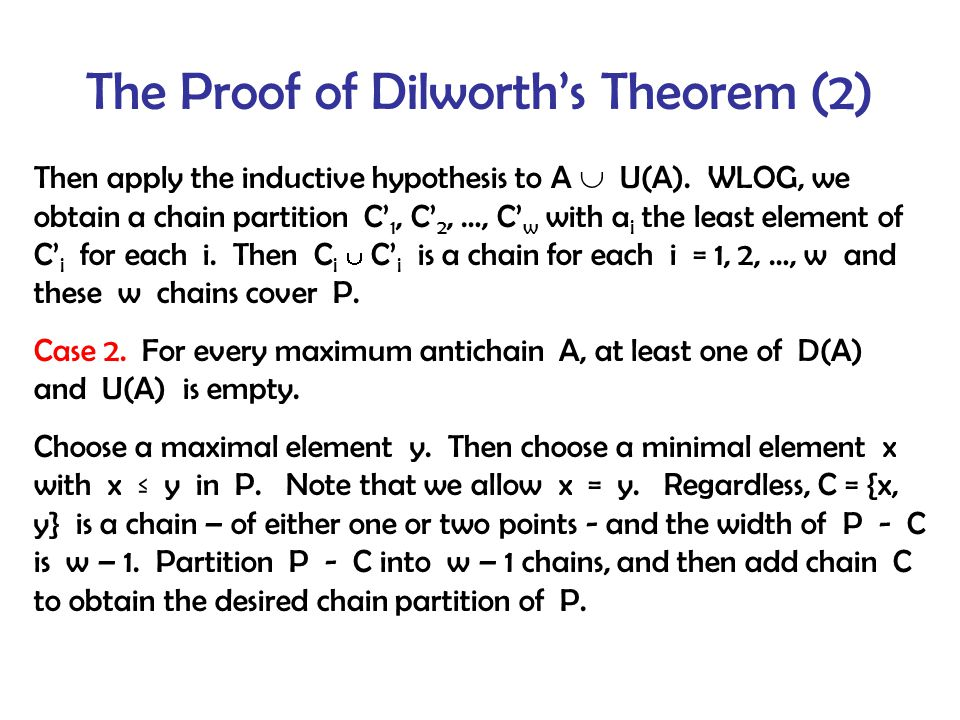 The Proof of Dilworth's Theorem (2) Then apply the inductive hypothesis to A  U(A).