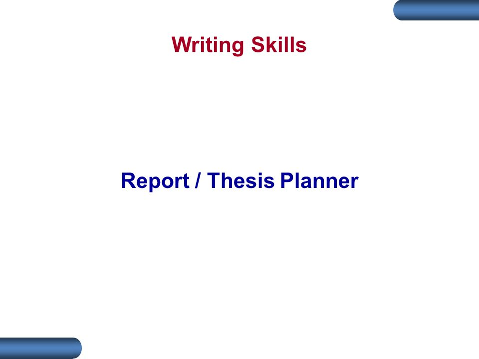 Writing Skills Report / Thesis Planner