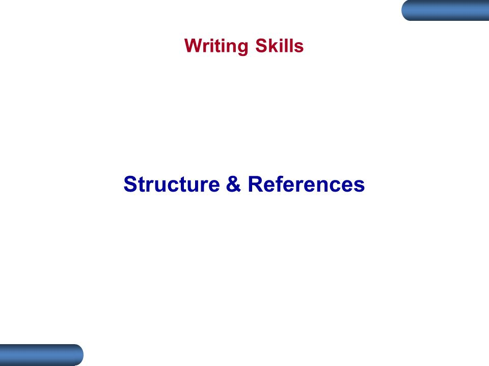 Writing Skills Structure & References