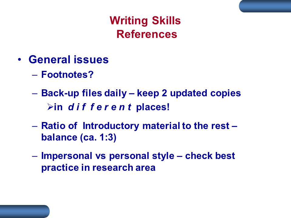 Writing Skills References General issues –Footnotes.