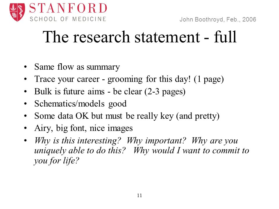 John Boothroyd, Feb., 2006 11 The research statement - full Same flow as summary Trace your career - grooming for this day.
