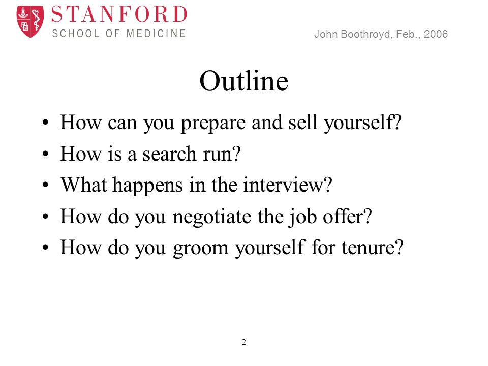John Boothroyd, Feb., 2006 13 Outline How can you prepare and sell yourself.