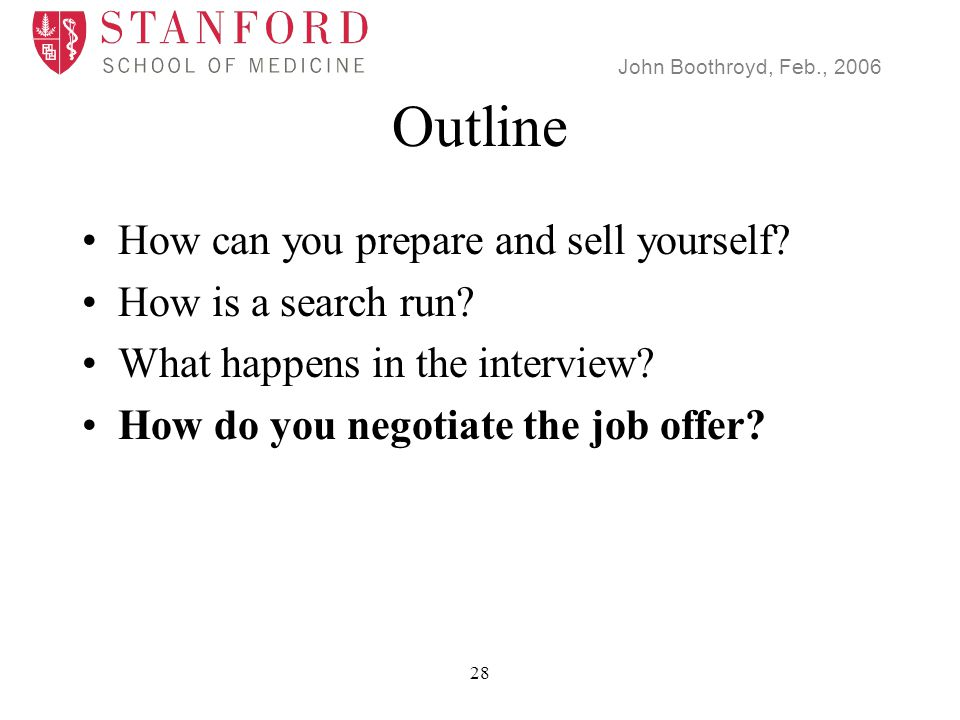John Boothroyd, Feb., 2006 28 Outline How can you prepare and sell yourself.