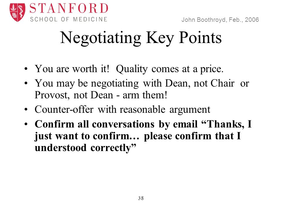 John Boothroyd, Feb., 2006 38 Negotiating Key Points You are worth it.